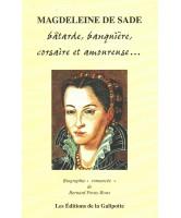 L'âge d'or de la piraterie : Le singulier destin de Magdeleine de Sade (Bernard Foray-Roux) à DIEULEFIT SANTE, à 16 h 30.